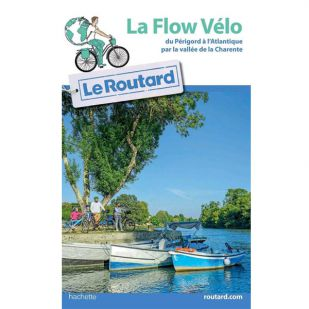 La Flow vélo: Du Périgord à l Atlantique par la vallée de la Charente - Routard