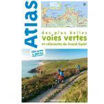 Atlas des plus belles Voies Vertes & Veloroutes Grand Ouest
