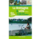 La Bretagne a Velo (Tome 3): De Saint-Malo au golfe du Morbihan